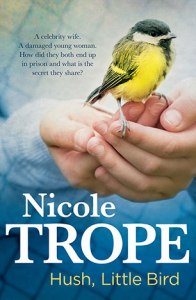 Hush Little Bird by Nicole Trope - review