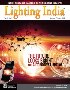 Lighting India Jan-Feb 2020. Topis Covered: Coronavirus Fallout, Automotive Lighting, Office Lighting, Connected Lighting, Automation, LED, Smart Lighting