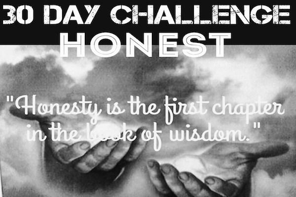 30 Day Challenge: Honest