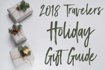 2018 Travelers Holiday Gift Guide | Chasing Departures