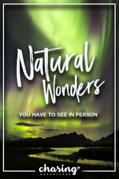 Four Natural Wonders to See in Person | #travel #naturalwonders #explore | Chasing Departures