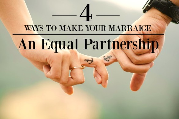 4 ways to make your marriage an equal partnership