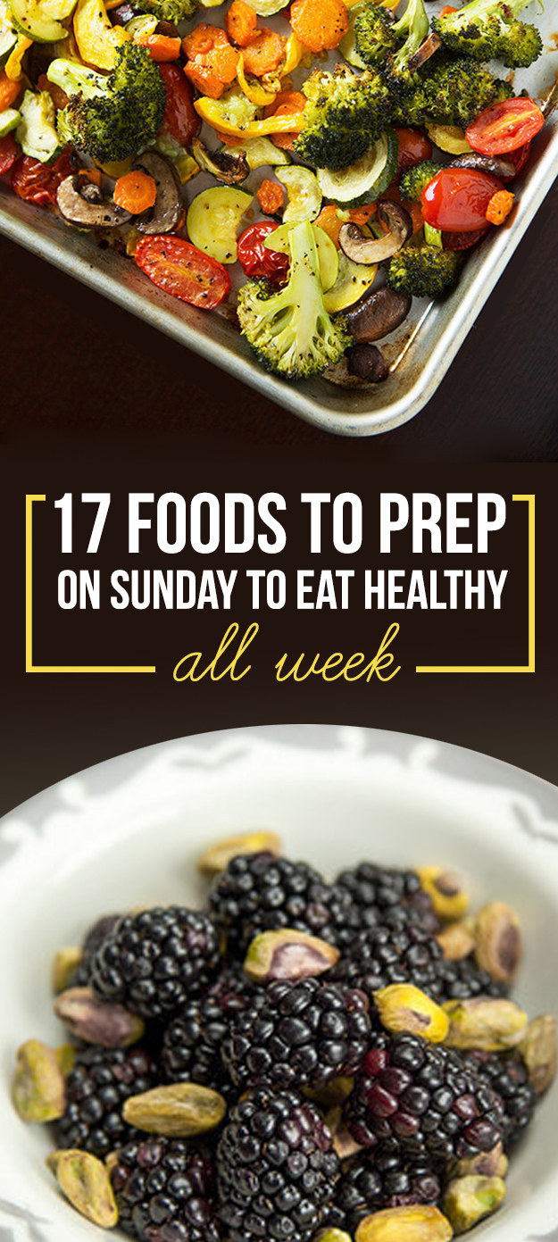 17 Foods to Prep Sunday to eat healthier