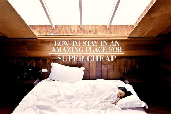 how-to-stay-in-a-nice-place-for-super-cheap
