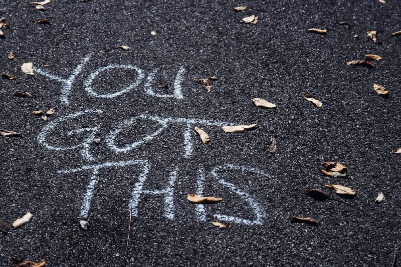 """""""YOU GOT THIS"""" written on gravel floor"""