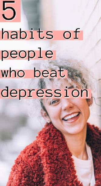 5 Habits of People Who Beat Depression Pinterest Pin