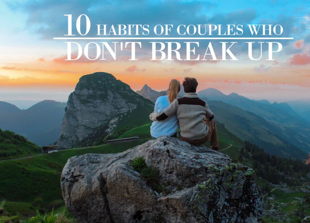 10 Tips on How to Not Break up as a Couple