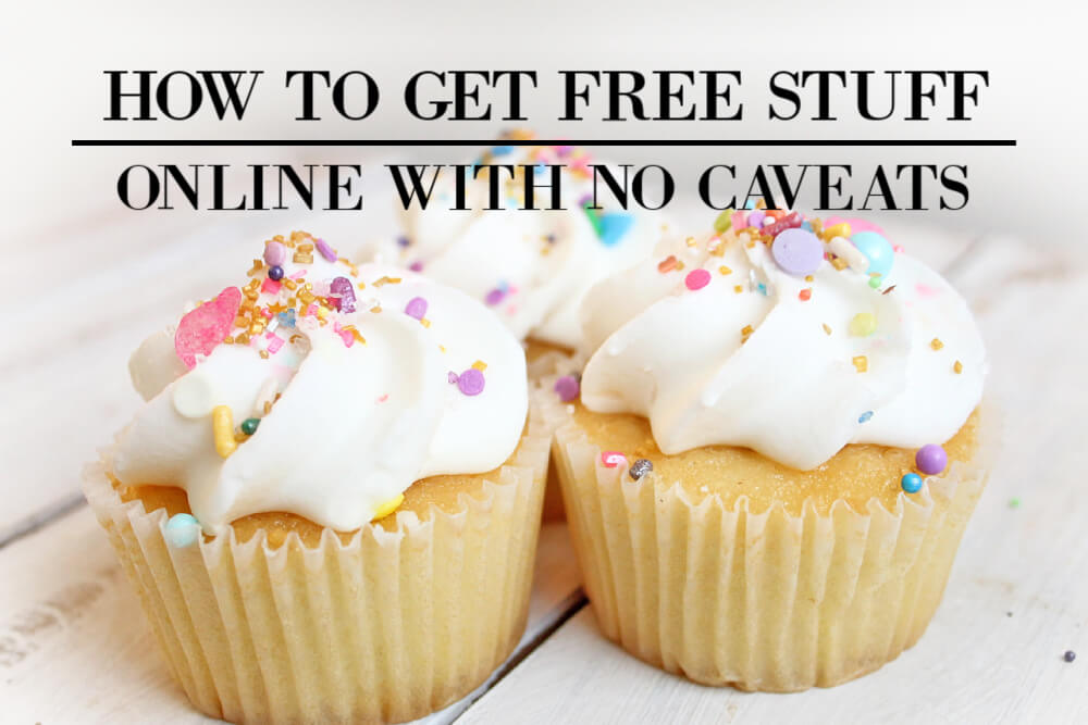 How to Get Free Stuff Online with No Caveats