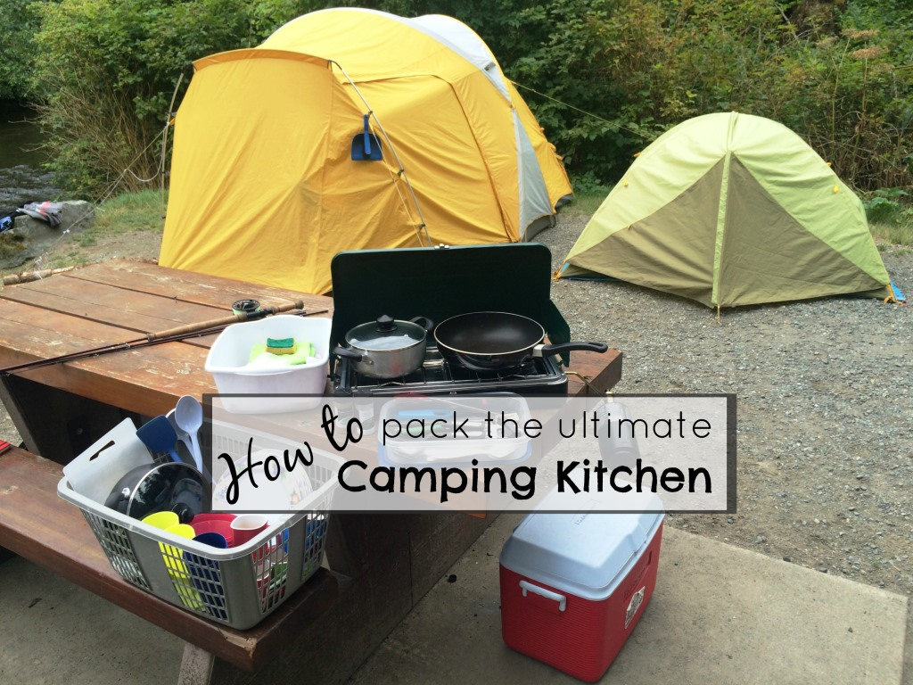 Camping Kitchen Chasing The Rainbow A Blog Archive A How To Pack The Ultimate