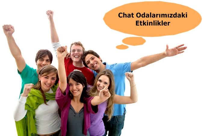 Chat Odalarımızdaki Etkinlikler