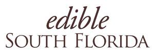 Edible South Florida Magazine
