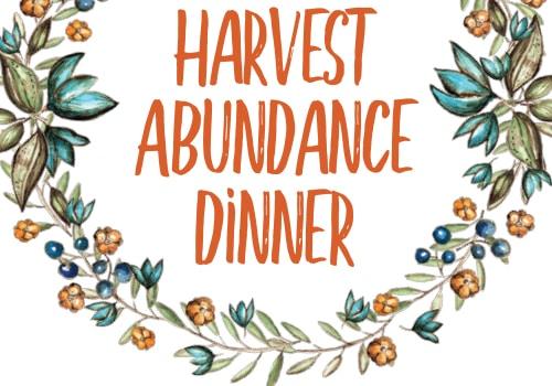 Harvest Abundance Dinner