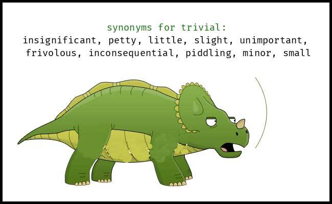Trivial Learn Trivial Meaning, Definition, Synonyms and Usage, and increase your English vocabulary
