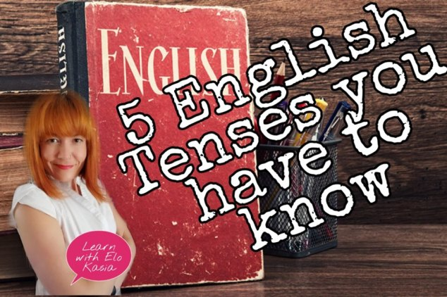 5 English tenses you can't do without English Time Ask Elo