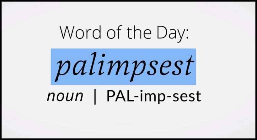 Learn PALIMPSEST Definition, Etymology and Synonyms