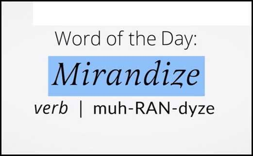 Learn Mirandize Meaning Etymology and Synonyms