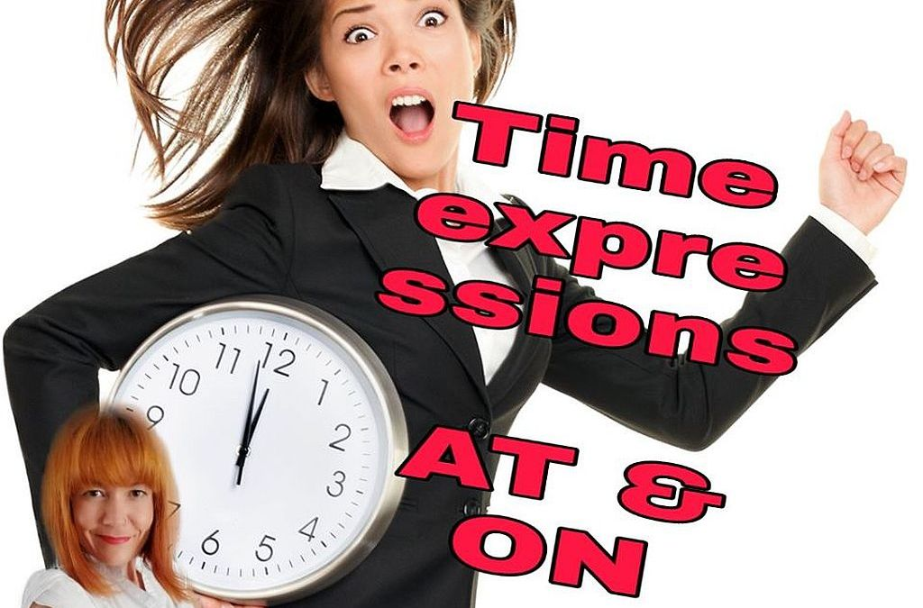 How to use correct time prepositions AT and ON? – Prepositions of Time