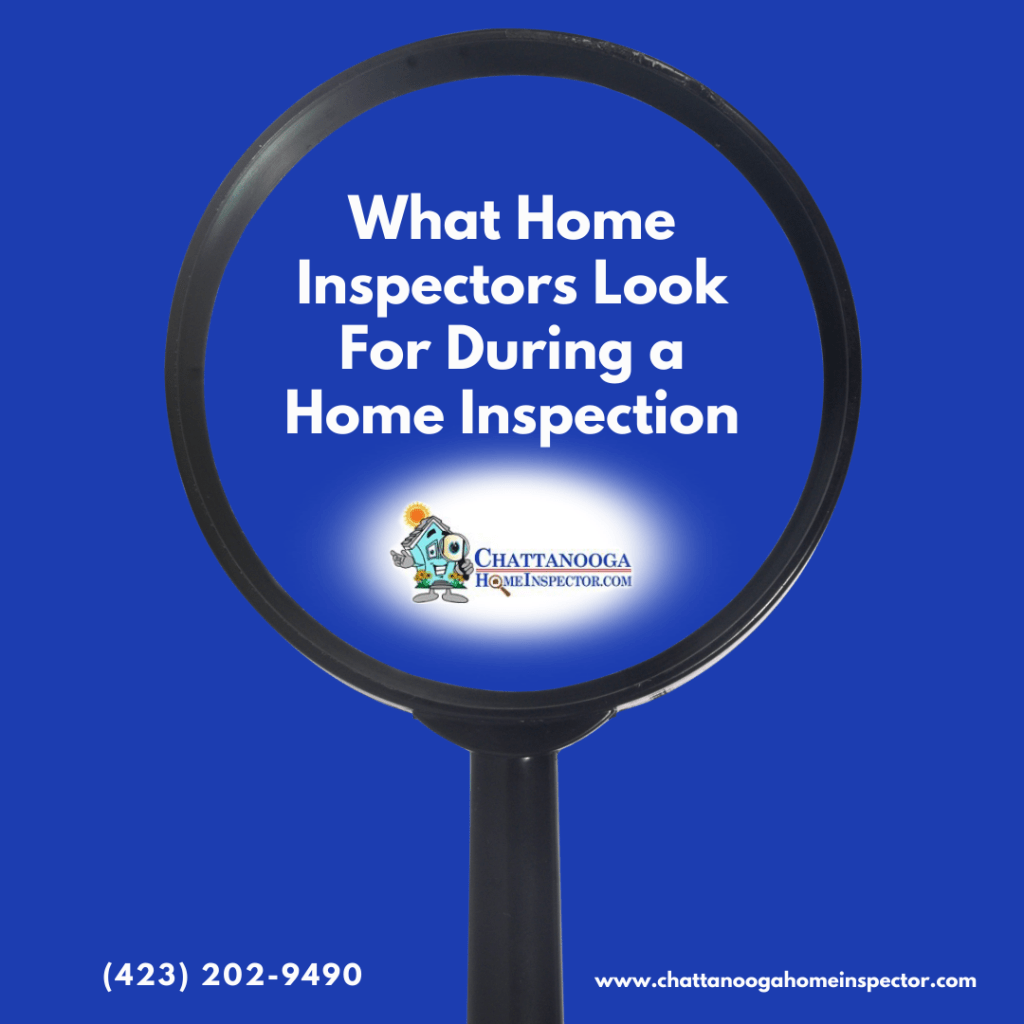 Chattanooga Home Inspector What Home Inspectors Look For During a Home Inspection