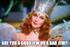 Are you a Good Jew or a Bad Jew?