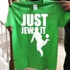 Just jew it!!!