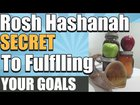 Rosh Hashanah The Secret To Fulfilling Our Goals| Rosh Hashanah Message