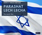 Parashat Lech Lecha - The Jewish Way