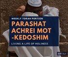 Parashat Achrei Mot Kedoshim- Living A Life Of Holiness | Rabbi Lewin