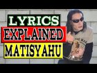 Matisyahu One day Lyrics Explained Stories Behind Music Deep Thoughts Song Lyrics Music Review New