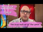 Parshat Emor The Dual Nature Of The Omer