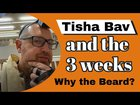 Tisha B'av and the 3 Weeks: Why The Beard?