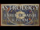 Academic Analysis of Astrology and Astral Objects in Early Judaism and Islam