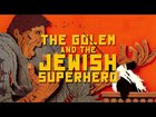 The Golem and the Jewish Superhero