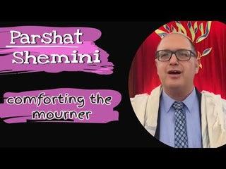 Parshat Shemini Comforting the Mourner | Shemini