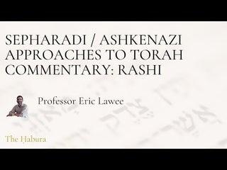 Sepharadi vs Ashkenazi approaches to Torah commentary: Rashi -- Prof. Eric Lawee -- The Habura