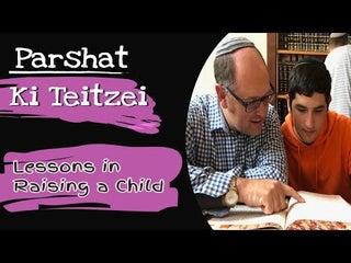 Parshat Ki Teitzei 2021 Lessons in Raising a Child
