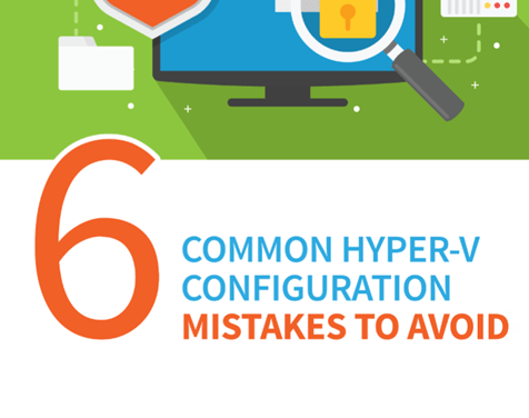 Hot off the press E-Book – 6 Common #HyperV Configuration Mistakes to Avoid #Altaro