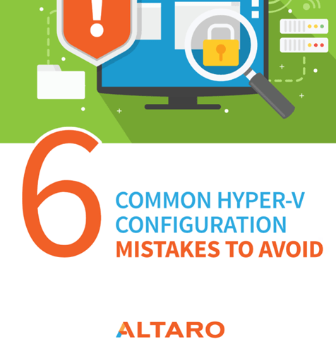 Hot off the press E-Book – 6 Common #HyperV Configuration Mistakes to Avoid #Altaro
