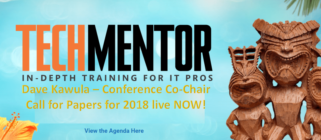 Call for Papers for Tech Mentor and new Conference Co-Chair 2018 @TechmentorEvents #MVPHour #MVPBuzz