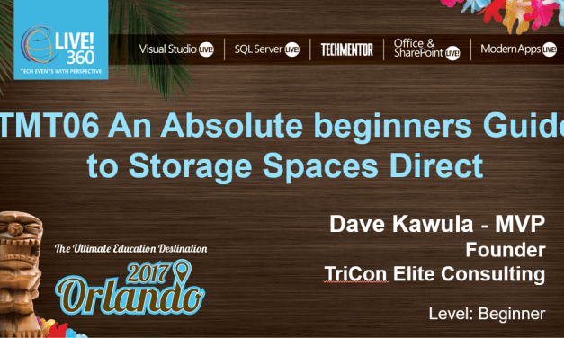 Absolute Beginners Guide to Storage Spaces Direct – #TechMentor #PowerShell #StorageSpacesDirect