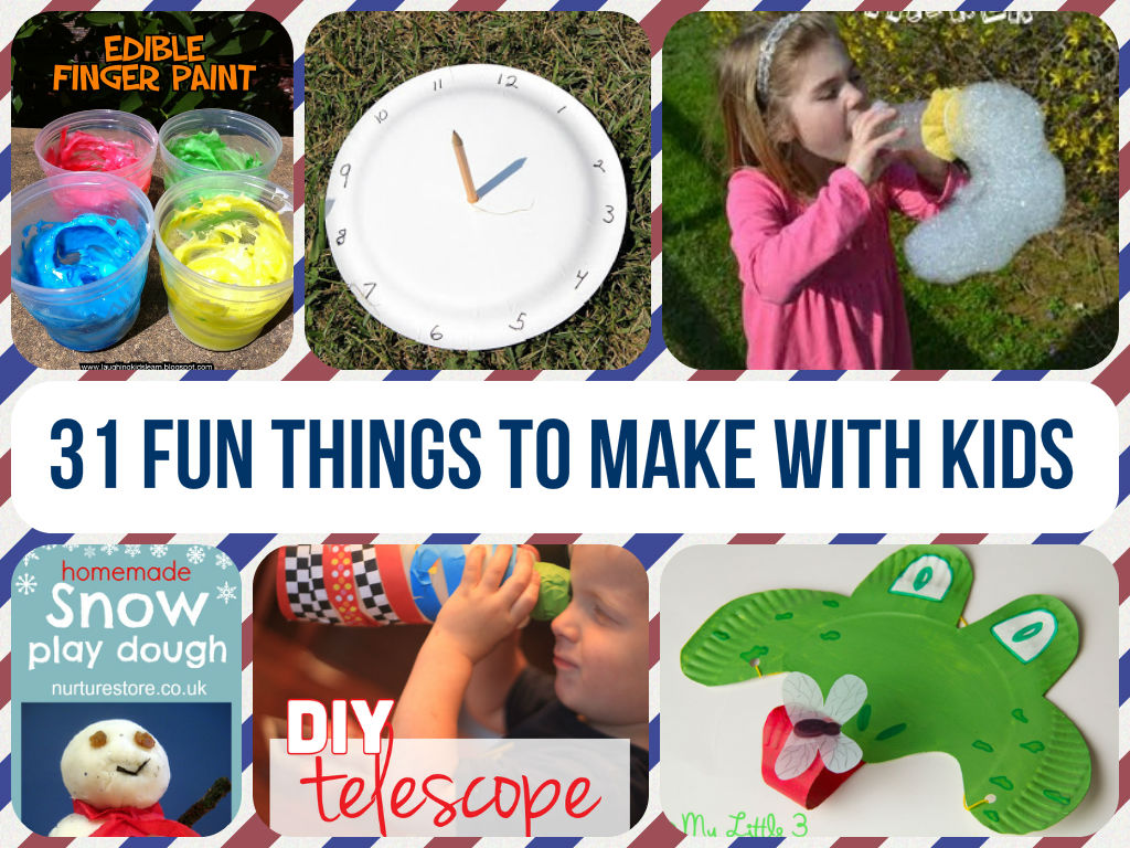 Cool And Fun Things To Make With Kids