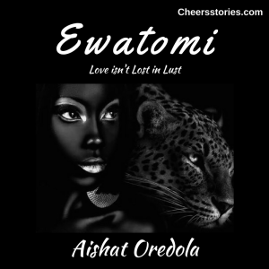 Ewatomi; Love isn't lost in lust (part 1)