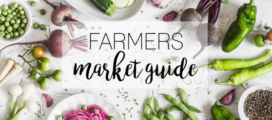 Farmers Market Guide | Chef & Shower Blog | Chef & Shower | Kitchen and bath blog