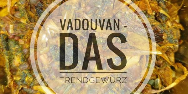 Vadouvan – Das Trendgewürz