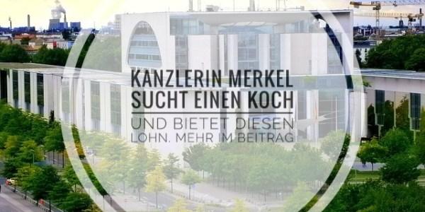 Kanzlerin Merkel sucht einen Koch und bietet diesen Lohn. Mehr im Beitrag