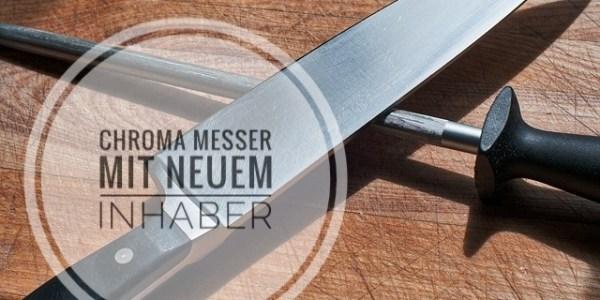Chroma Messer mit neuem Inhaber