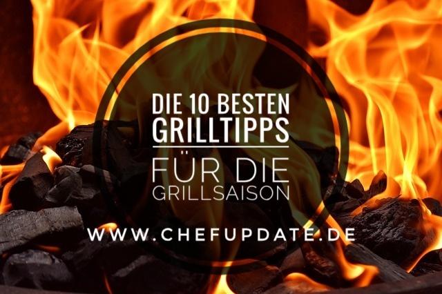 Die 10 besten Grilltipps für die Grillsaison