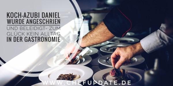 Koch-Azubi Daniel wurde angeschrien und beleidigt – Zum Glück nicht Alltag in der Gastronomie