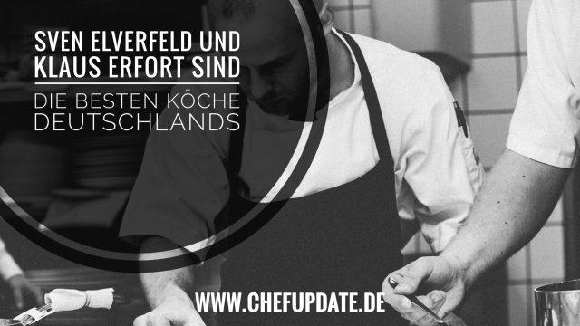 Sven Elverfeld und Klaus Erfort sind die besten Köche Deutschlands