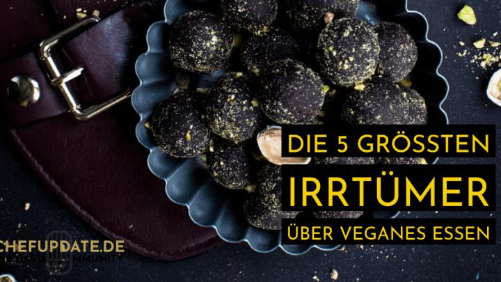Die 5 größten Irrtümer über veganes Essen