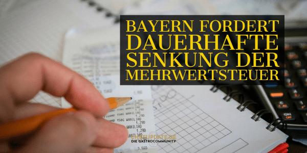 Bayern fordert dauerhafte Senkung der Mehrwertsteuer